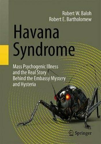 Havana Syndrome : Mass Psychogenic Illness and the Real Story Behind ...