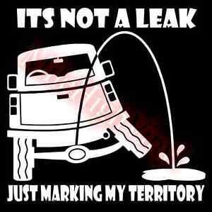 Its-Not-A-Leak-2-Vinyl-Decal-Sticker-Window-Glass-Car-Truck-Leaking