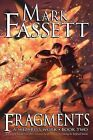 Fragments - A Wizard's Work Book Two by Mark Fassett (Paperback / softback, 2013)