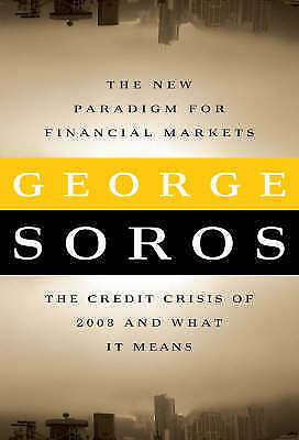 """1 of 1 - """"AS NEW"""" The New Paradigm for Financial Markets: The Credit Crisis of 2008 and W"""