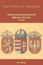 The Price of Freedom: A History of East Central Europe from the Middle Ages to t