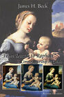From Duccio to Raphael: Connoisseurship in Crisis by James H. Beck (Paperback, 2006)
