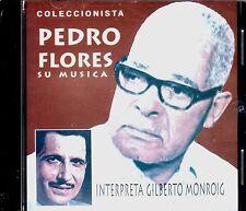GILBERTO MONROIG - INTERPRETA LA MUSICA DE PEDRO FLORES - CD