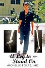 a Leg to Stand on by Michelle Foltz MD 9780595529285 Paperback 2009