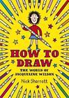 How to Draw von Nick Sharratt (2015, Taschenbuch)