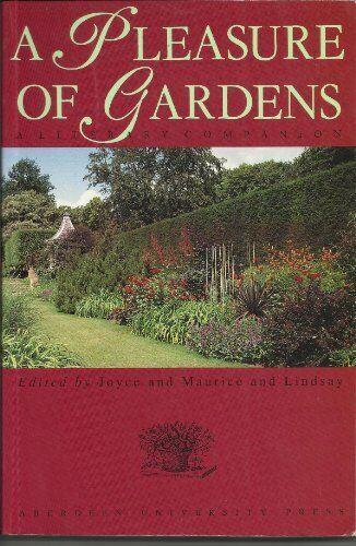 A Pleasure of Gardens: A Literary Companion By Joyce Lindsay