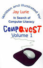 Compquest Volume 1: In Search of Computer Literacy by Jay S Lurie (Paperback / softback, 2001)