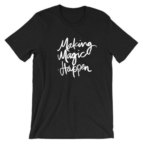 Details about  /Making Magic Happen Funny T shirt Tee Valentines Slogan Mens Ladies Birthday