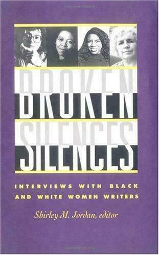 Broken Silences : Interviews with Black and White Women Writers