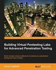 Building Virtual Pentesting Labs for Advanced Penetration Testing by Kevin Cardwell (Paperback, 2014)