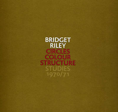 Bridget Riley: Circles Colour Structure - Studies 1970/71 by Robert Kudielka...