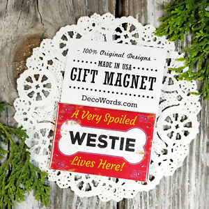 DecoWords-DOG-Fridge-MAGNET-2-034-x3-034-Spoiled-Westie-Lives-Here-Cute-Gift-USA-New