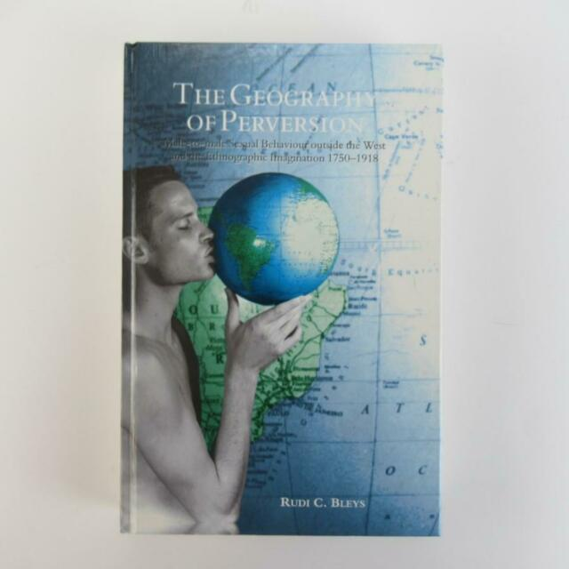The Geography of Perversion by Rudi C. Bleys - Cassell 1996 Good Condition HB