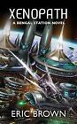 Xenopath by Eric Brown (Paperback, 2009)