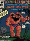 'S' Is for Spanko- A Frightening and Realistic Giant Monster Alphabet Book! by Elizabeth Wisnia (Hardback, 2014)