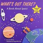 What's Out There?: A Book about Space by Lynn Wilson (Paperback / softback, 2005)