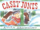 Casey Jones by Allan Drummond (2001, Hardcover)
