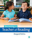Becoming a Teacher of Reading by Margaret Perkins (Hardback, 2015)