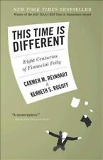 This Time Is Different : Eight Centuries of Financial Folly by Carmen M. Reinhart and Kenneth S. Rogoff (2009, Hardcover)