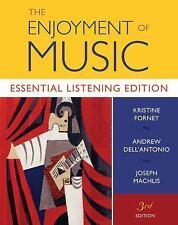The Enjoyment of Music : Essential Listening Edition by Joseph Machlis, Kristin…