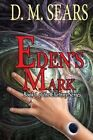 Eden's Mark by D M Sears (Paperback / softback, 2013)