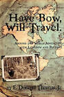 Have Bow, Will Travel: Around the World Adventure with Longbow and Recurve by Jr E Donnall Thomas (Paperback / softback, 2010)