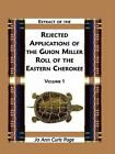 Extract of Rejected Applications of the Guion Miller Roll of the Eastern Cherokee, Volume 1 by Jo Ann Curls Page (Paperback / softback, 2009)