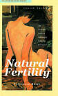 Natural Fertility: The Complete Guide to Avoiding or Achieving Conception by Francesca Naish (Paperback, 2004)