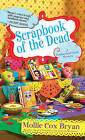 Scrapbook of the Dead by Mollie Cox Bryan (Paperback, 2015)