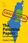 The Palestine Papers by Clayton E. Swisher (Paperback, 2011)