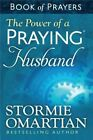 The Power of a Praying Husband Book of Prayers by Stormie Omartian (Paperback, 2014)