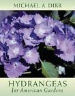 Hydrangeas for American Gardens - Dirr Michael a Hardcover 1 Jun 2004