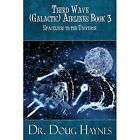 Starlines to The Universe Third Wave Galactic Airlines Book 3 Haynes Doug Paperb