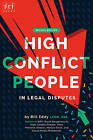 High Conflict People in Legal Disputes by Bill Eddy (Paperback, 2016)