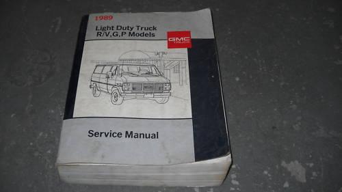 1989 GM GMC Light Duty Truck R V G P 10 20 30 Series Shop Repair Service Manual