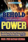 Behold I Give Unto You Power: Revised and Enlarged Edition by Iyke Nathan Uzorma (Paperback / softback, 2012)