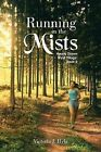 Running in the Mists: Hearts Drawn Wyld Trilogy: Book 2 by Victoria J. Hyla (Paperback, 2013)