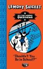 Shouldn't You be in School? by Lemony Snicket (Paperback, 2015)