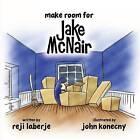 Make Room for Jake McNair by Reji Laberje (Paperback / softback, 2015)