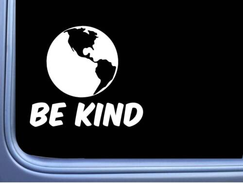 """Be Kind L977 6/"""" Sticker earth decal day flat earth conservation love"""