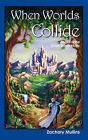 When Worlds Collide: Book 1 of the Power Stones Trilogy by Zachary Mullins (Paperback / softback, 2007)