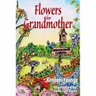 Flowers for Grandmother by Bettie J Burres (Paperback / softback, 2013)