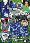 Got, Not Got: Leicester City: The Lost World of Leicester City by Gary Silke, Derek Hammond (Hardback, 2014)