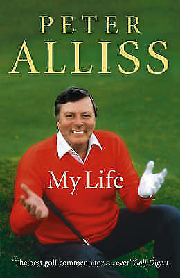 Alliss, Peter, Peter Alliss - My Life, Excellent Book