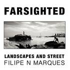 Farsighted - Landscapes and Street by Filipe N Marques (Paperback / softback, 2012)