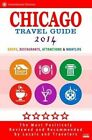 Chicago Travel Guide 2014: Shops, Restaurants, Attractions & Nightlife in Chicago (New City Travel Guide 2014) by Neil Symington (Paperback / softback, 2014)