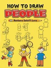 Dover How to Draw: How to Draw People by Barbara Soloff Levy (2002, Paperback)