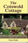 The Cotswold Cottage by Trevor Yorke (Paperback, 2015)
