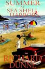 Summer at Sea Shell Harbor by Richard William Dunne (Paperback / softback, 2006)