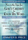 Now Is the Time for God's Children to Know His Word: 4th Quarter - Khw Bible Study by Jennifer B Price (Paperback / softback, 2009)